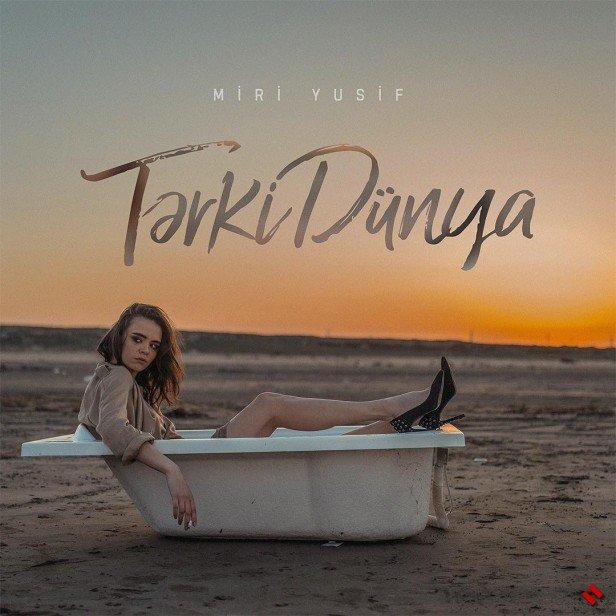 Мири Юсиф представил новый клип на песню «Tərki dünya»